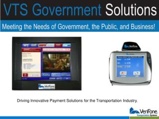 Driving Innovative Payment Solutions for the Transportation Industry.
