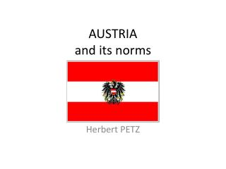 AUSTRIA a nd its norms