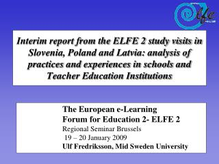 The European e-Learning Forum for Education 2- ELFE 2 Regional Seminar Brussels