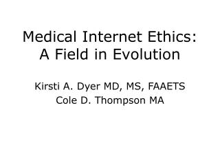 Medical Internet Ethics:  A Field in Evolution