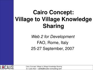 Cairo Concept:  Village to Village Knowledge Sharing