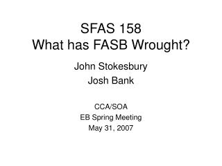 SFAS 158 What has FASB Wrought?
