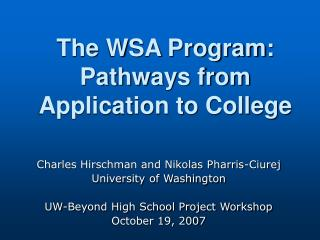 The WSA Program: Pathways from Application to College