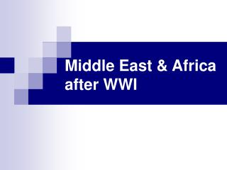 Middle East & Africa after WWI