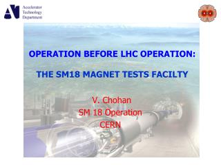 OPERATION BEFORE LHC OPERATION:  THE SM18 MAGNET TESTS FACILTY