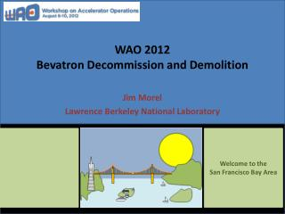 WAO 2012 Bevatron Decommission and Demolition
