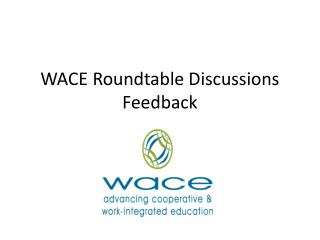 WACE Roundtable Discussions Feedback