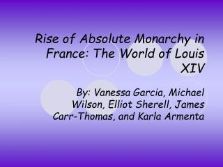 Rise of Absolute Monarchy in France: The World of Louis XIV