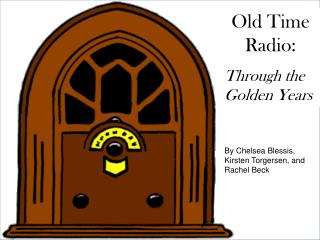 Old Time Radio: Through the Golden Years