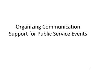 Organizing Communication Support for Public Service Events