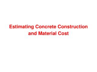 Estimating Concrete Construction and Material Cost