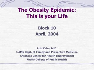 The Obesity Epidemic: This is your Life