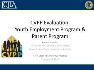 CVPP Evaluation: Youth Employment Program & Parent Program