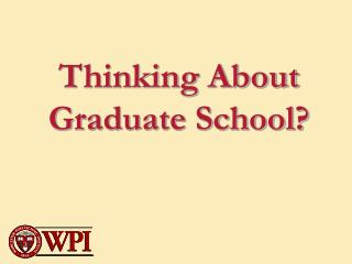 Thinking About Graduate School?