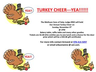 The Methuen Sons of Italy, Lodge #902 will hold Our Annual Turkey Cheer on  Sunday , November 9 th