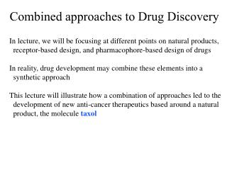 Combined approaches to Drug Discovery