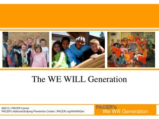 The WE WILL Generation