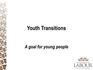 Youth Transitions A goal for young people