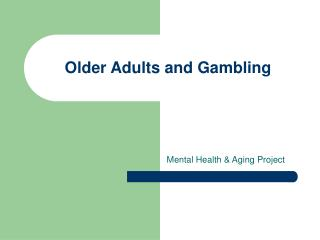 Older Adults and Gambling