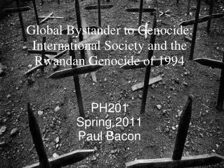 Global Bystander to Genocide: International Society and the Rwandan Genocide of 1994