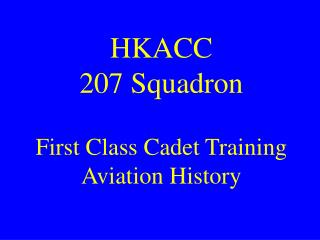HKACC 207 Squadron First Class Cadet Training Aviation History