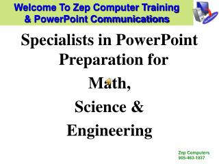 Specialists in PowerPoint Preparation for  Math,  Science &  Engineering