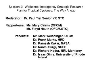 Session 2:  Workshop: Interagency Strategic Research Plan for Tropical Cyclones: The Way Ahead