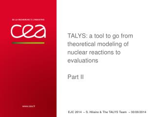TALYS: a  tool  to go  from theoretical modeling  of  nuclear reactions  to  evaluations Part II