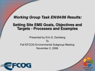 Presented by Eric G. Damberg To Fall EFCOG Environmental Subgroup Meeting November 2, 2006