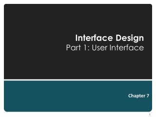 Interface Design Part  1: User Interface