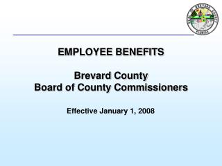 EMPLOYEE BENEFITS Brevard County Board of County Commissioners