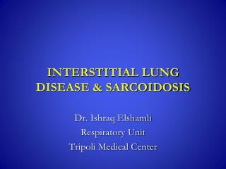 INTERSTITIAL LUNG  DISEASE & SARCOIDOSIS
