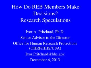 How Do REB Members Make Decisions? Research Speculations