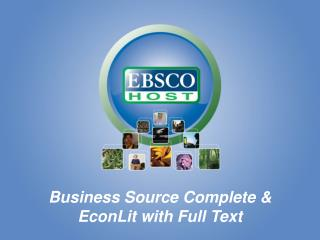 Business Source Complete &  EconLit with Full Text