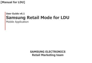 User Guide  v6.1  Samsung  Retail Mode for  LDU Mobile Application