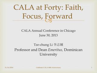 CALA at Forty:  Faith,  Focus,  Forward