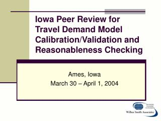 Iowa Peer Review for Travel Demand Model Calibration/Validation and Reasonableness Checking