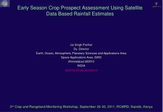 Early Season Crop Prospect Assessment Using Satellite Data Based Rainfall Estimates