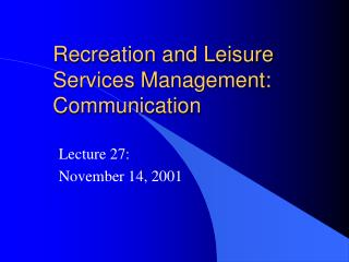 Recreation and Leisure Services Management: Communication