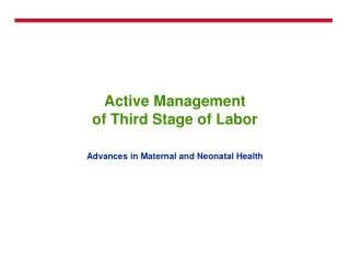 Active Management  of Third Stage of Labor