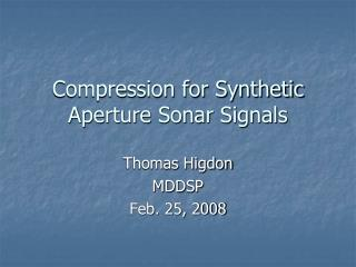 Compression for Synthetic Aperture Sonar Signals