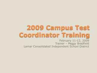 2009 Campus Test Coordinator Training