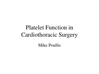 Platelet Function in Cardiothoracic Surgery