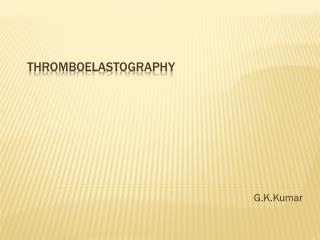 THROMBOELASTOGRAPHY