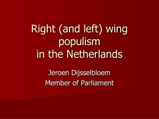 Right (and left) wing populism in the Netherlands