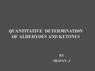 QUANTITATIVE  DETERMINATION OF ALDEHYDES AND KETONES