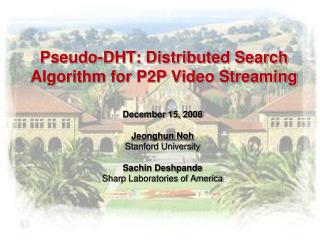 Pseudo-DHT: Distributed Search Algorithm for P2P Video Streaming