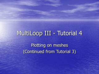 MultiLoop III - Tutorial 4