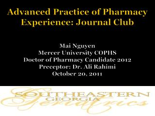 Advanced Practice of Pharmacy Experience: Journal Club   Mai Nguyen Mercer University COPHS Doctor of Pharmacy Candidate