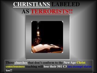 CHRISTIANS LABELED        AS  TERRORISTS !!